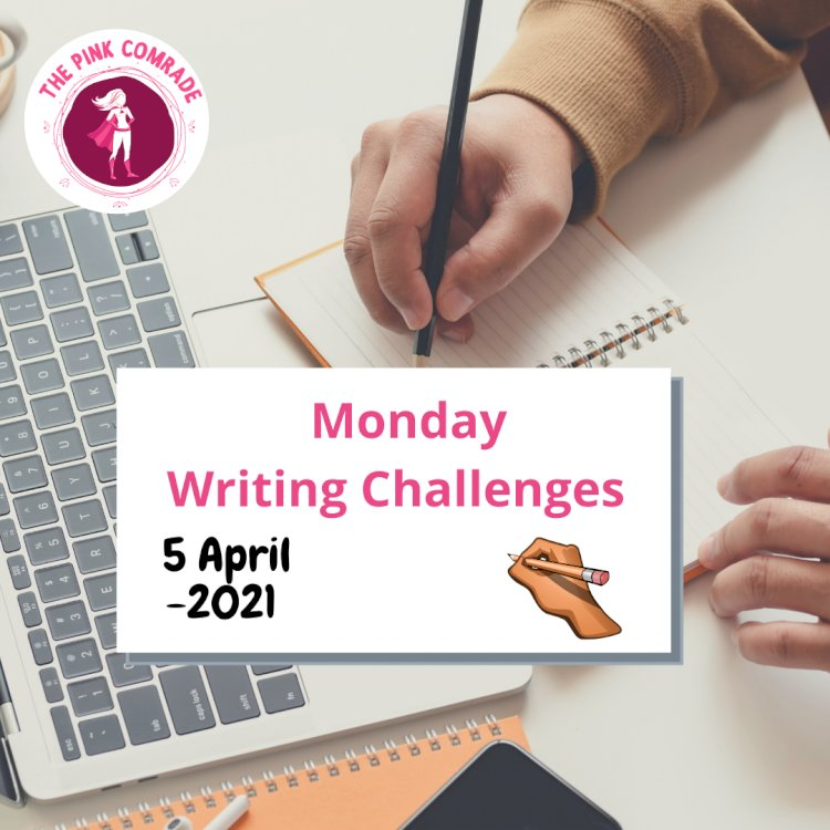 Monday Writing Challenges are live on Pink Comrade app :)
