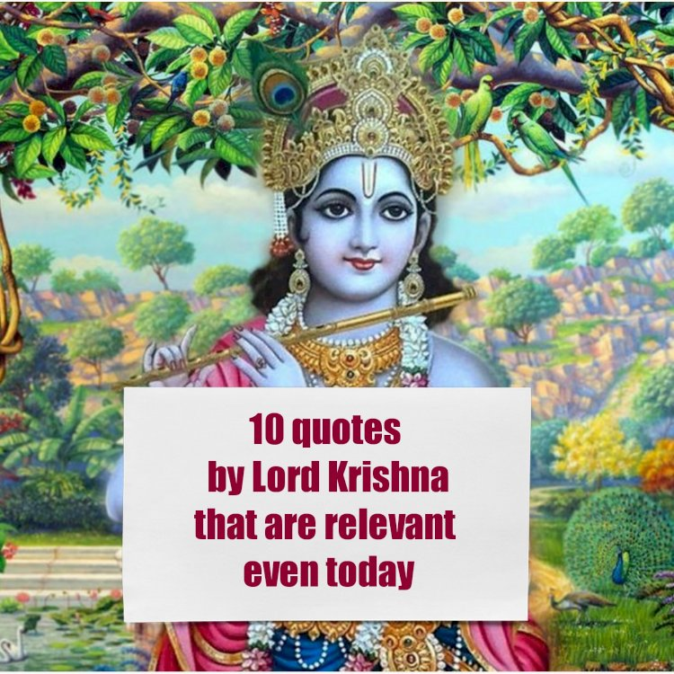10 quotes by Lord Krishna that are relevant even today
